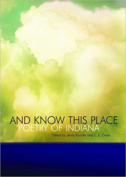 And Know This Place: Poetry of Indiana