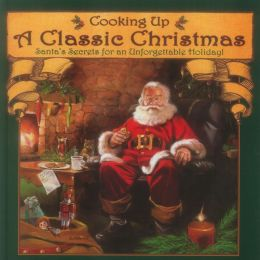 Cooking up a Classic Christmas: Santa's Secrets for an Unforgettable Holiday!