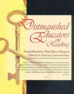 Distinguished Educators on Reading: Contributions That Have Shaped Effective Literacy Instruction