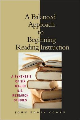 A Balanced Approach to Beginning Reading Instruction: A Synthesis of Six Major U.S. Research Studies