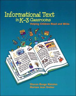Informational Text in K-3 Classrooms - Helping Children Read and Write