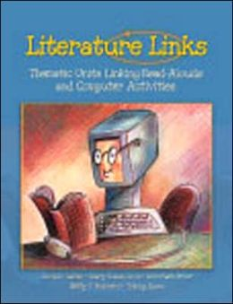 Literature Links: Thematic Units Linking Read-Alouds and Computer Activities