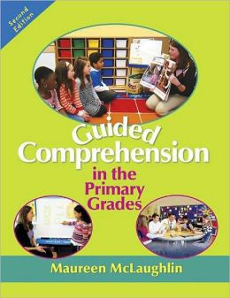 Guided Comprehension in the Primary Grades, Second Edition