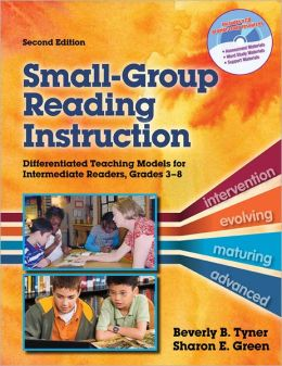 Small-Group Reading Instruction: A Differentiated Teaching Model for Intermediate Readers, Grades 3-8, Second Edition