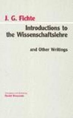 Introductions to the Wissenschaftslehre and Other Writings