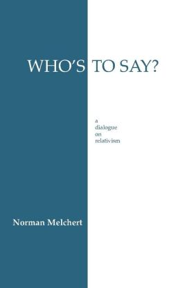 WHO''S TO SAY? A DIALOGUE