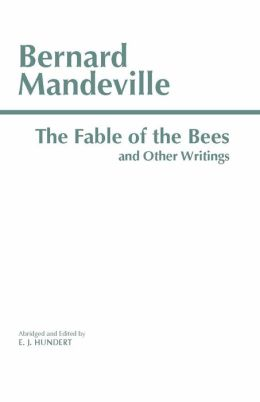 The Fable of the Bees And Other Writings