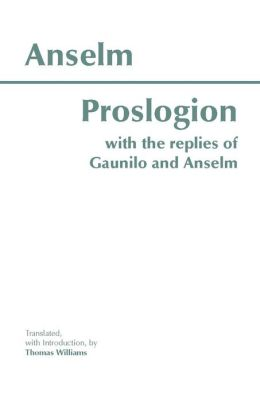 Proslogion, with the Replies of Gaunilo and Anselm