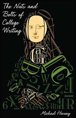 The Nuts and Bolts of College Writing
