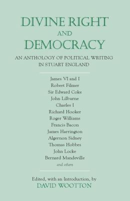 Divine Right and Democracy : Anthology of Political Writing in Stuart England