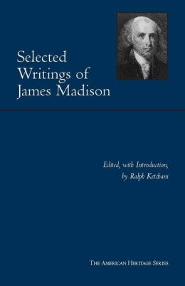 Selected Writings of James Madison