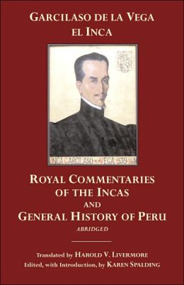 The Royal Commentaries of the Incas and General History of Peru
