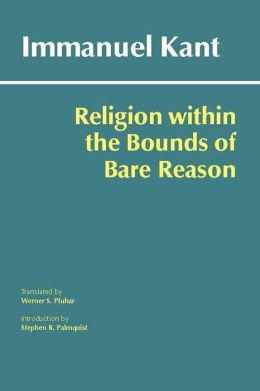 Religion within the Bounds of Bare Reason (Hackett Edition)