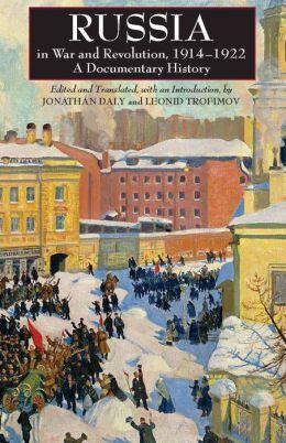 RUSSIA IN WAR, 1914-1922: A DOCUMENTARY