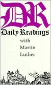 Daily Readings with Martin Luther