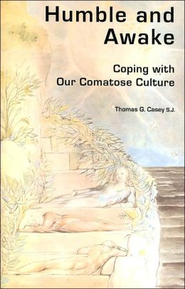Humble and Awake: Coping with Our Comatose Culture