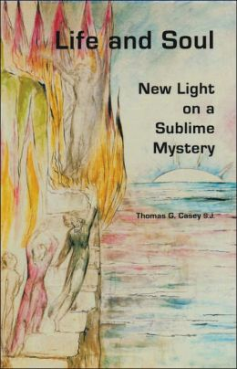 Life and Soul: New Light on a Sublime Mystery