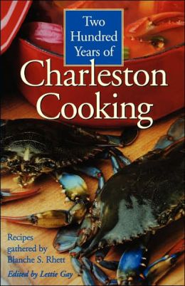 Two Hundred Years Of Charleston Cooking