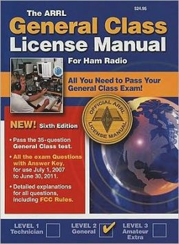 The ARRL General Class License Manual for Ham Radio, Level 2 - General