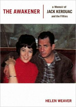 The Awakener: A Memoir of Jack Kerouac and the Fifties