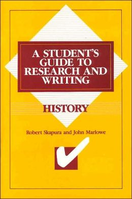 History: A Student's Guide To Research And Writing