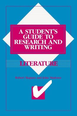 Literature: A Student's Guide to Research and Writing