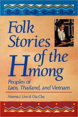 Folk Stories of the Hmong: Peoples of Laos, Thailand, and Vietnam