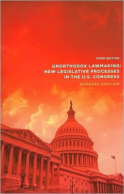 Unorthodox Lawmaking: New Legislative Processes In the Us Congress, 3rd Edition