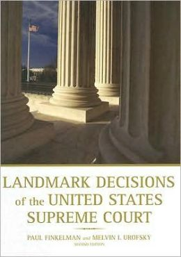 Landmark Decisions Of the United States Supreme Court, 2nd Edition