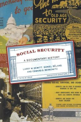 Social Security: A Documentary History