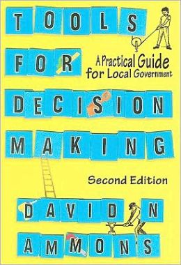Tools For Decision Making: A Practical Guide For Local Government, 2nd Edition