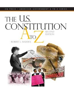 The U.S. Constitution A to Z, 2nd Edition Hardbound Edition