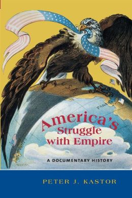 Americas Struggle with Empire: A Documentary History