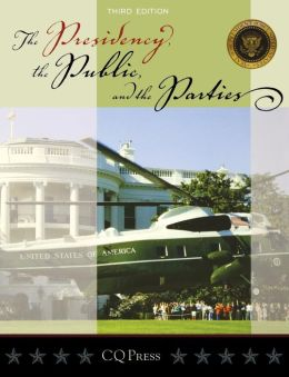 The Presidency, the Public, and the Parties, 3rd Edition