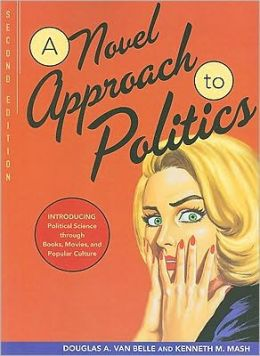 A Novel Approach to Politics: Introducing Political Science through Books, Movies, and Popular Culture, 2nd Edition