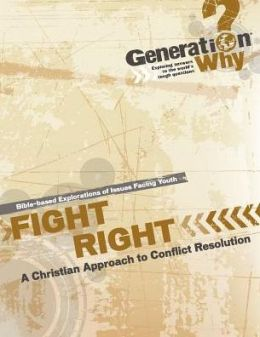 Fight Right!: A Christian Approach to Conflict