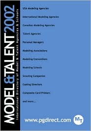 Model and Talent 2002 Directory: The International Directory of Model and Talent Agencies and Schools