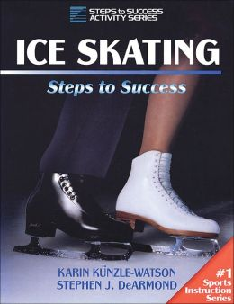 Ice Skating: Steps to Success: Steps to Success
