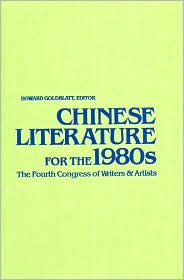 Chinese Literature for the 1980s: The Fourth Congress of Writers and Artists