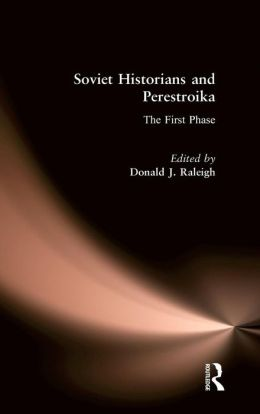Soviet Historians and Perstroika: The First Phase
