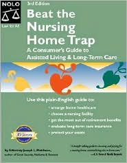 Beat the Nursing Home Trap: A Consumer's Guide to Assisted Living and Long-Term Care