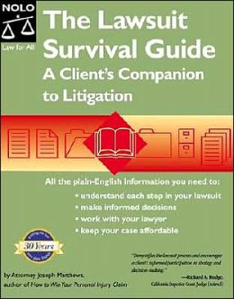 The Lawsuit Survival Guide: A Client's Companion to Litigation
