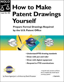 How to Make Patent Drawings Yourself: A Patent it Yourself Companion
