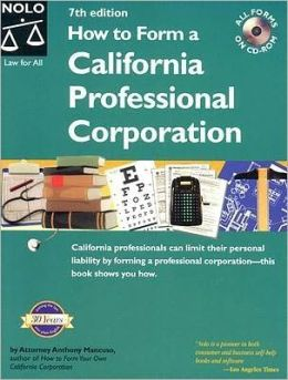 How to Form a California Professional Corporation with CD-ROM