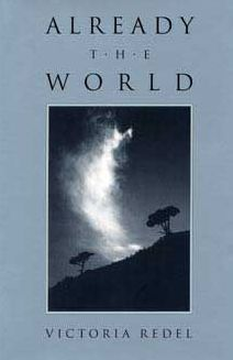Already the World: Poems