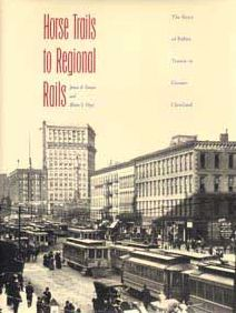 Horse Trails to Regional Rails: The Story of Public Transit in Greater Cleveland