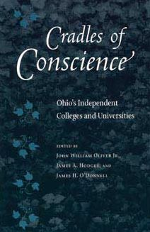 Cradles of Conscience: Ohio's Independent Colleges and Universities