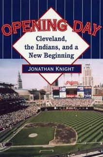 Opening Day: Cleveland, the Indians, and a New Beginning