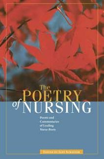The Poetry of Nursing: Poems and Commentaries of Leading Nurse- Poets