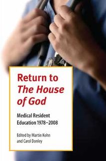 Return to the House of God: Medical Resident Education 1978-2008